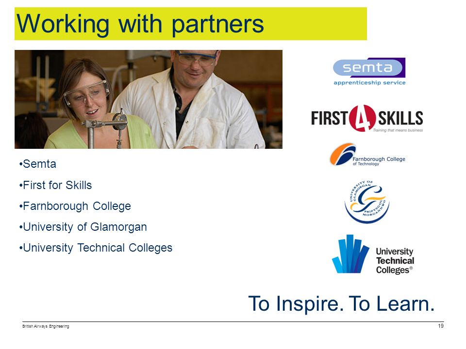 Working with partners To Inspire. To Learn. Semta First for Skills