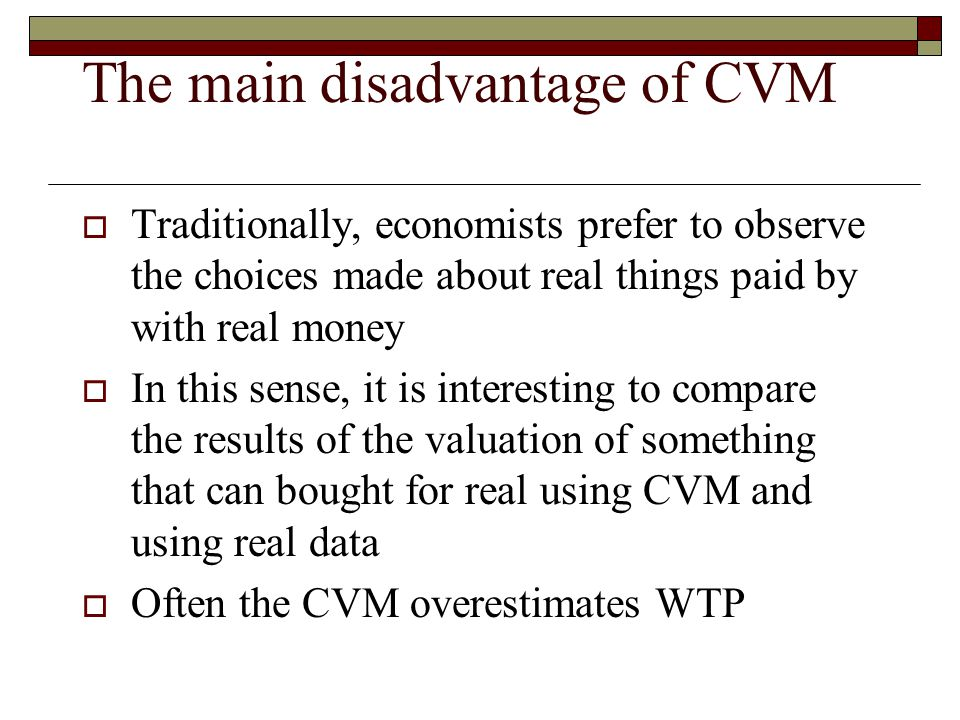 The main disadvantage of CVM