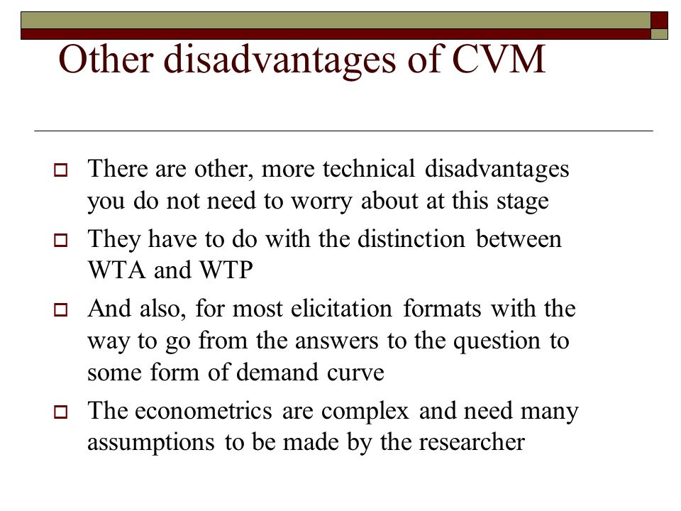 Other disadvantages of CVM