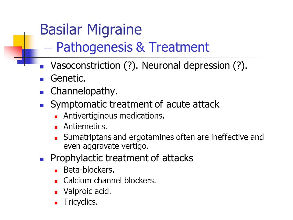 Basilar Migraine – Pathogenesis & Treatment