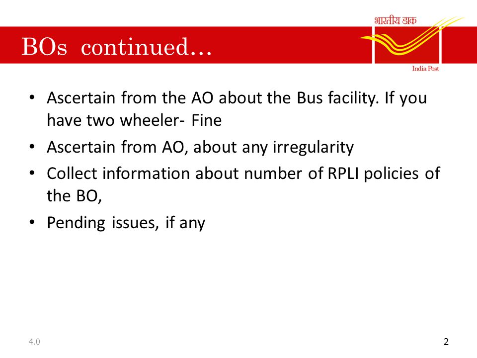 BOs continued… Ascertain from the AO about the Bus facility. If you have two wheeler- Fine. Ascertain from AO, about any irregularity.