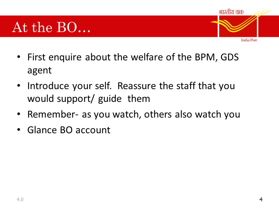 At the BO… First enquire about the welfare of the BPM, GDS agent