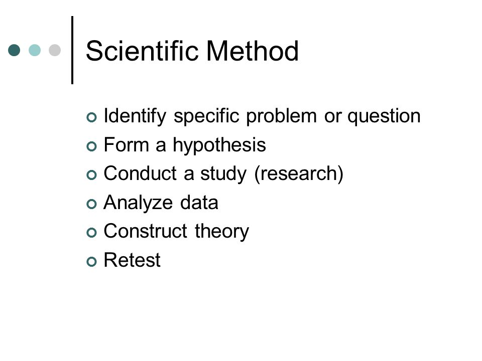 Scientific Method Identify specific problem or question