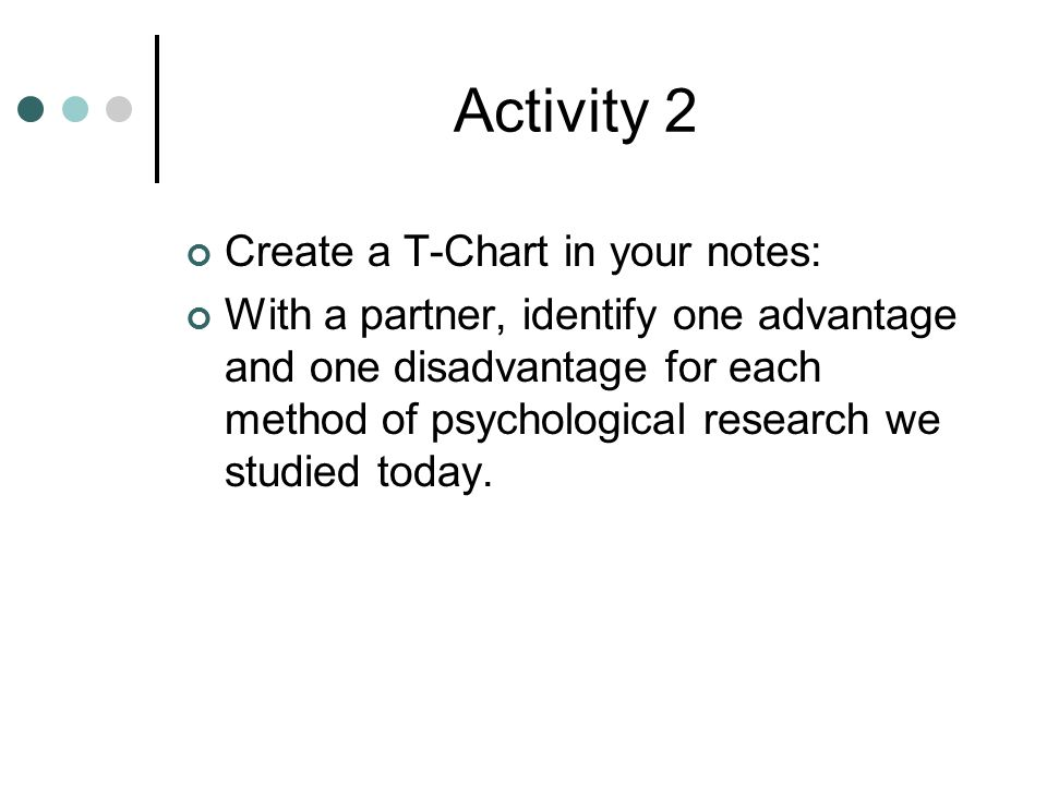 Activity 2 Create a T-Chart in your notes: