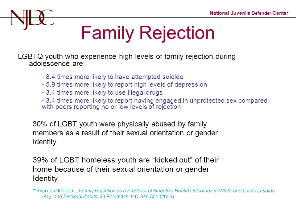 Family Rejection LGBTQ youth who experience high levels of family rejection during adolescence are: