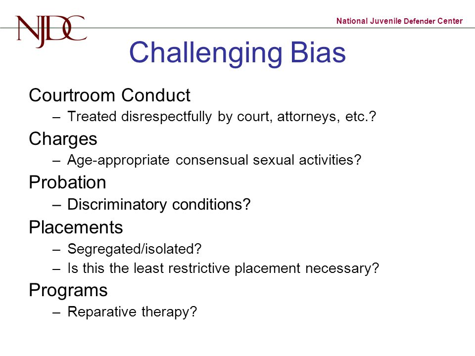 Challenging Bias Courtroom Conduct Charges Probation Placements