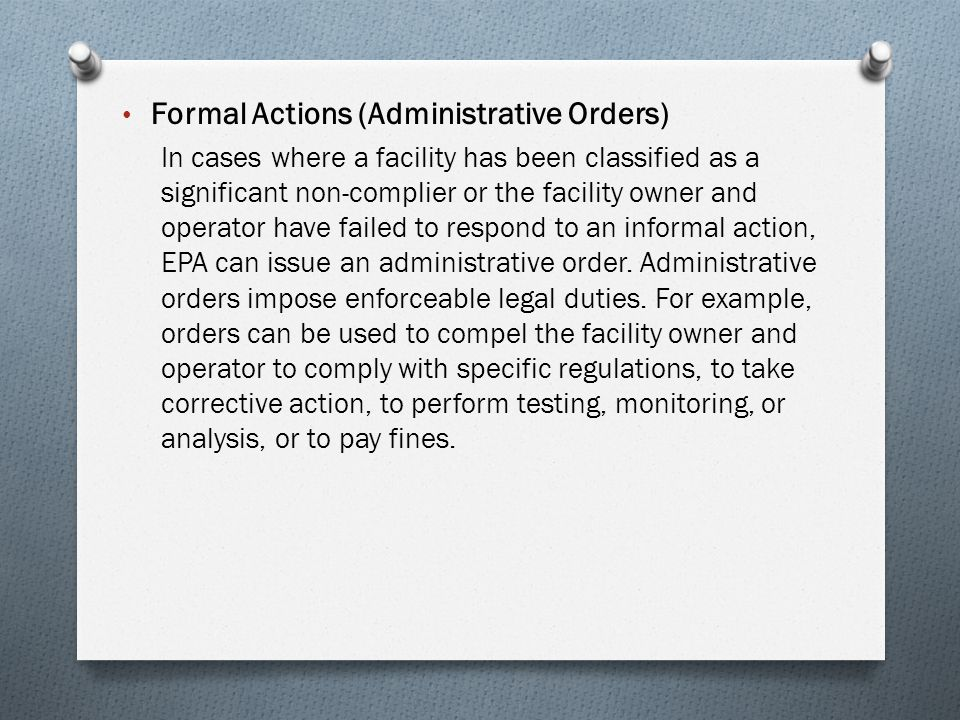 Formal Actions (Administrative Orders)