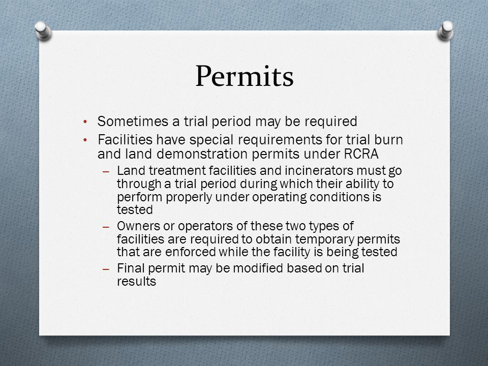 Permits Sometimes a trial period may be required
