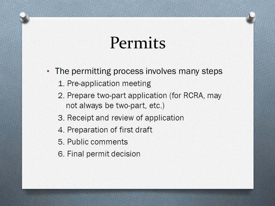 Permits The permitting process involves many steps
