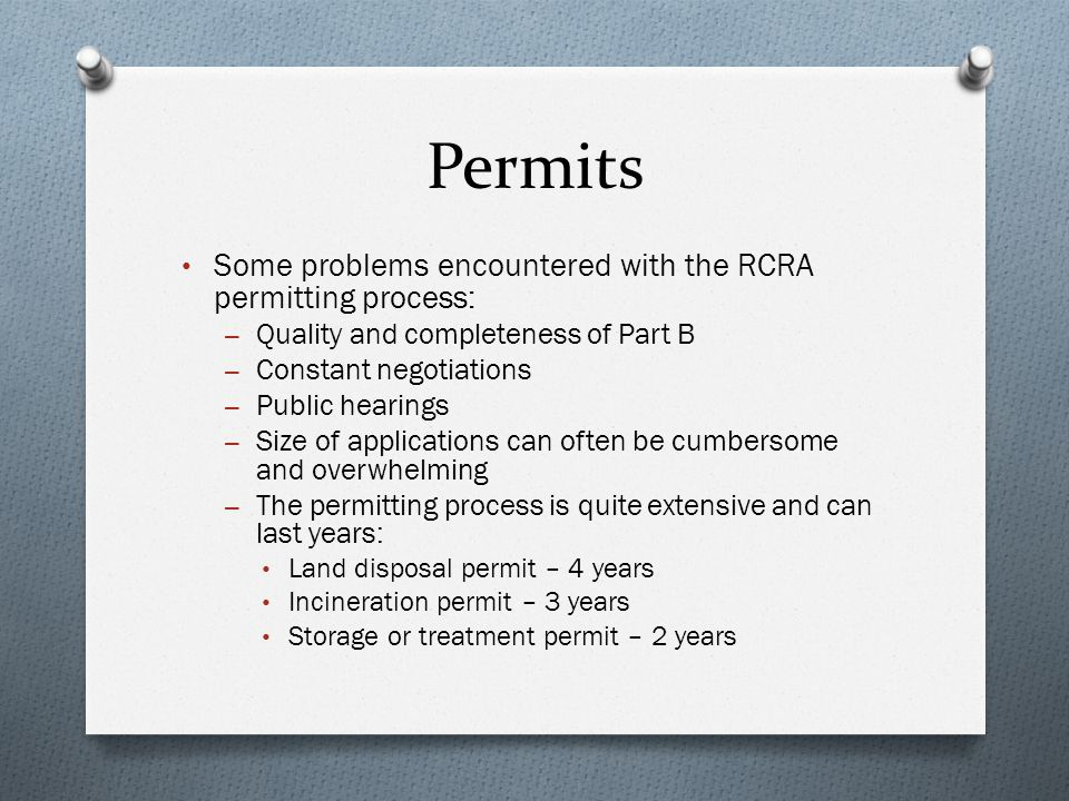Permits Some problems encountered with the RCRA permitting process: