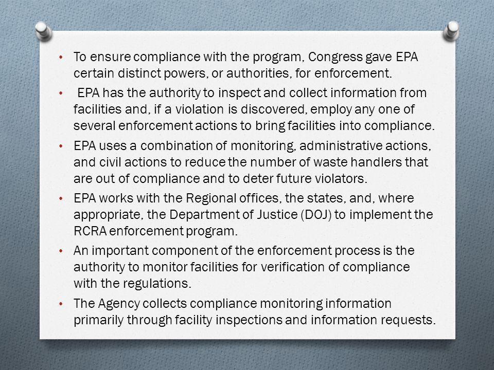 To ensure compliance with the program, Congress gave EPA certain distinct powers, or authorities, for enforcement.