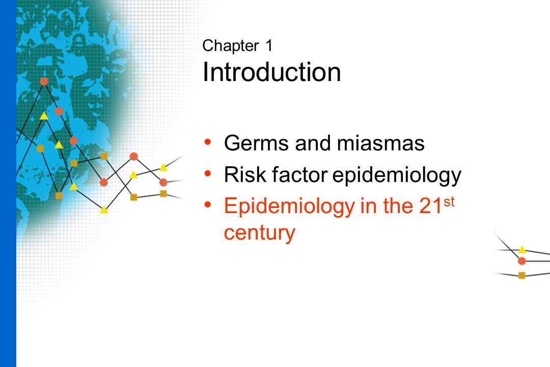 Risk factor epidemiology Epidemiology in the 21st century