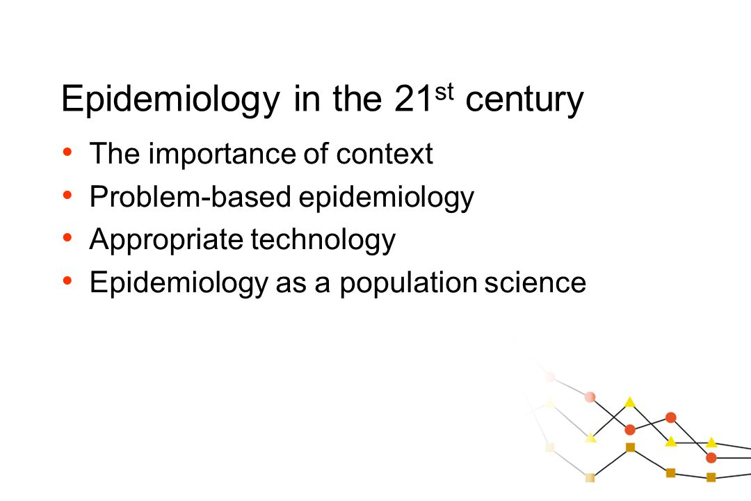 Epidemiology in the 21st century