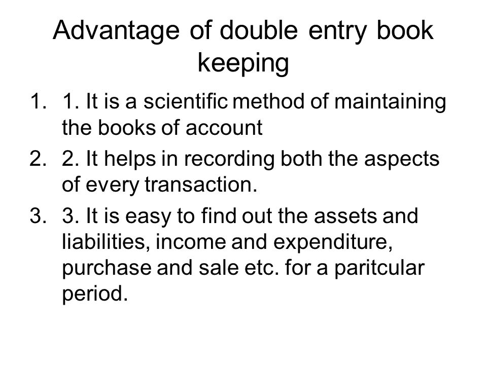 Advantage of double entry book keeping