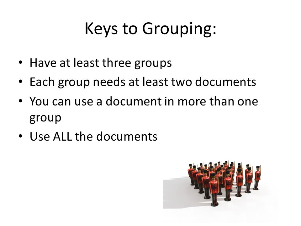 Keys to Grouping: Have at least three groups