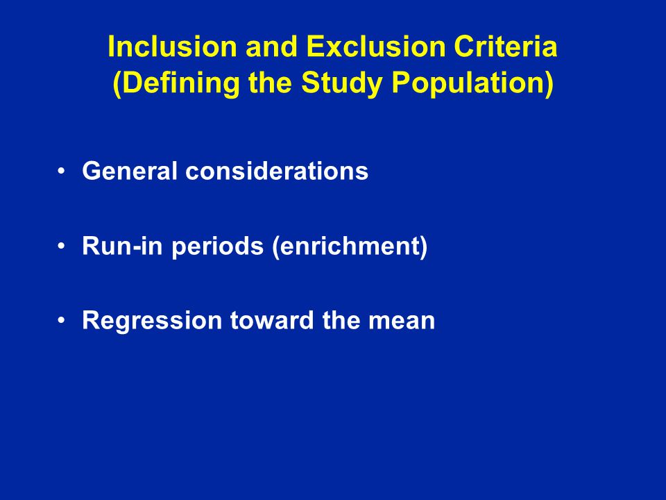Inclusion and Exclusion Criteria (Defining the Study Population)