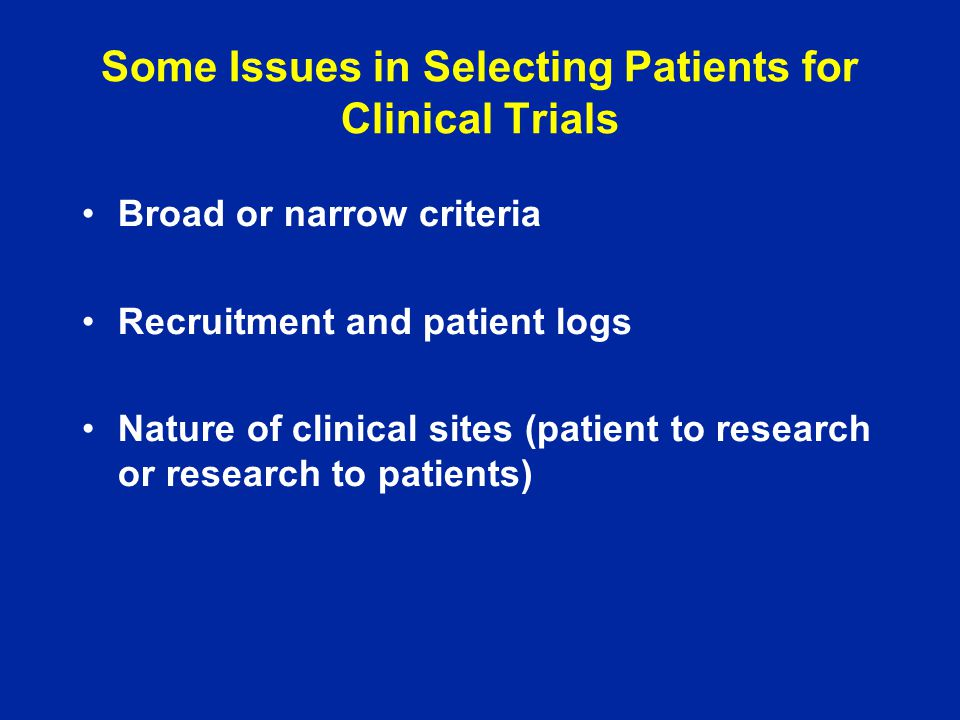 Some Issues in Selecting Patients for Clinical Trials