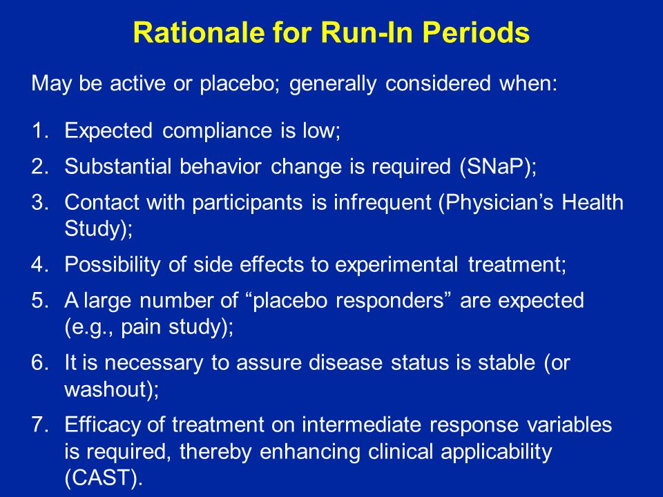 Rationale for Run-In Periods