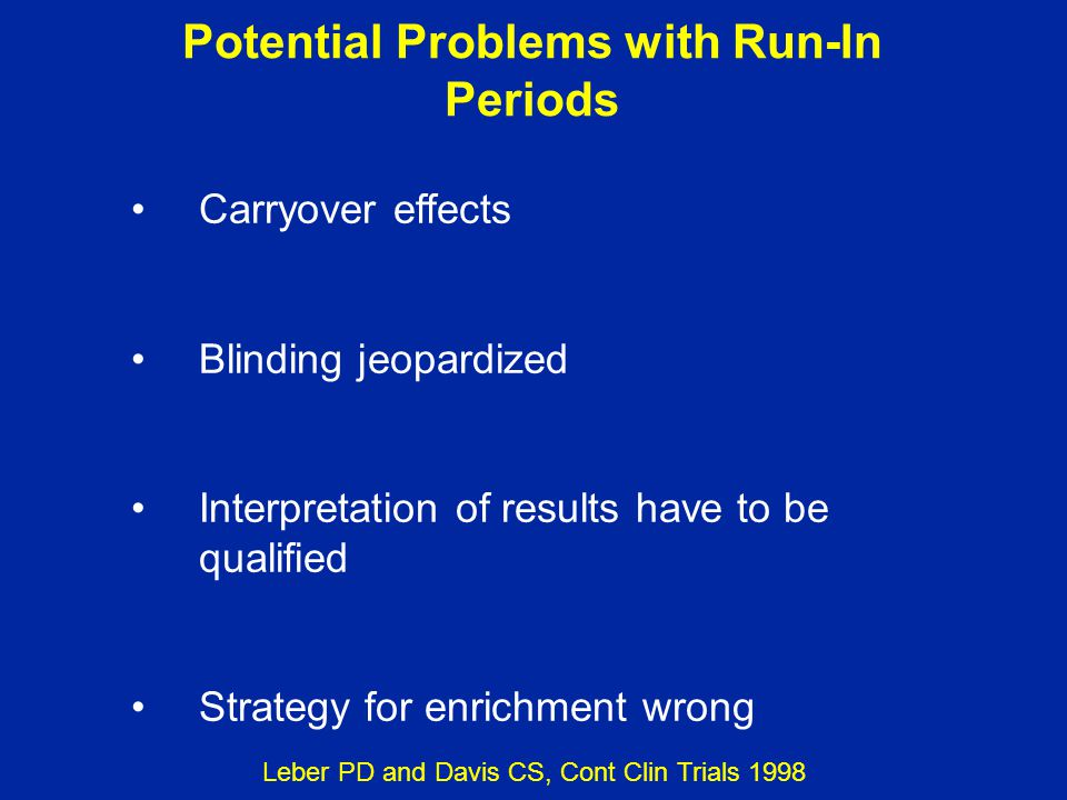 Potential Problems with Run-In Periods