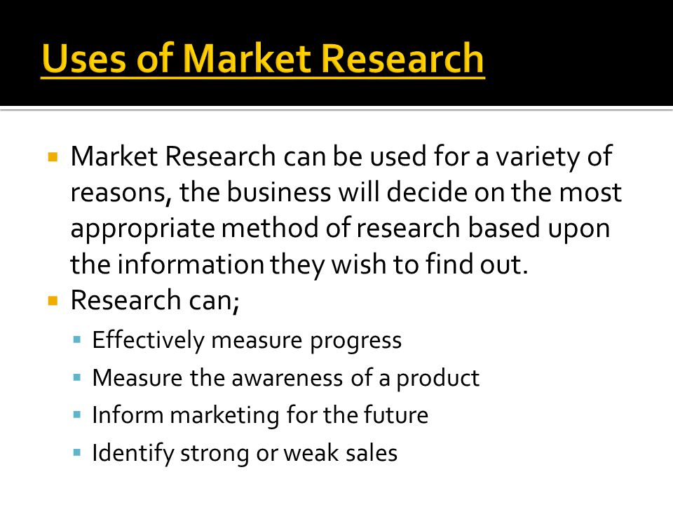 Uses of Market Research