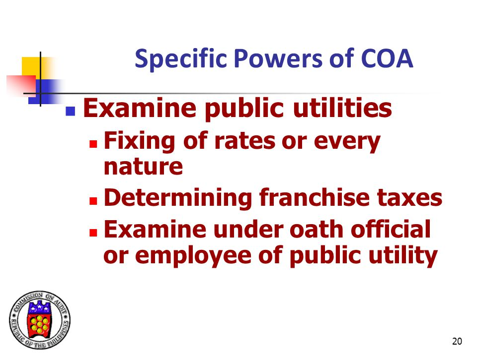 Specific Powers of COA Examine public utilities