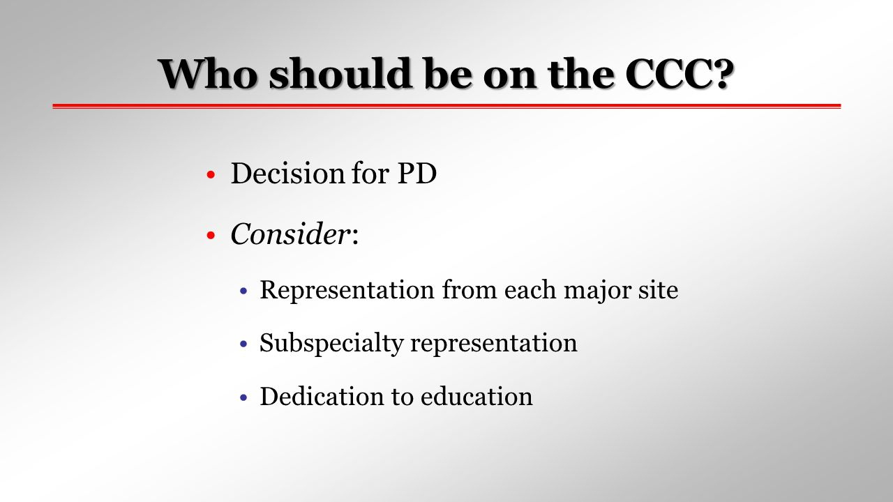 Who should be on the CCC Decision for PD Consider: