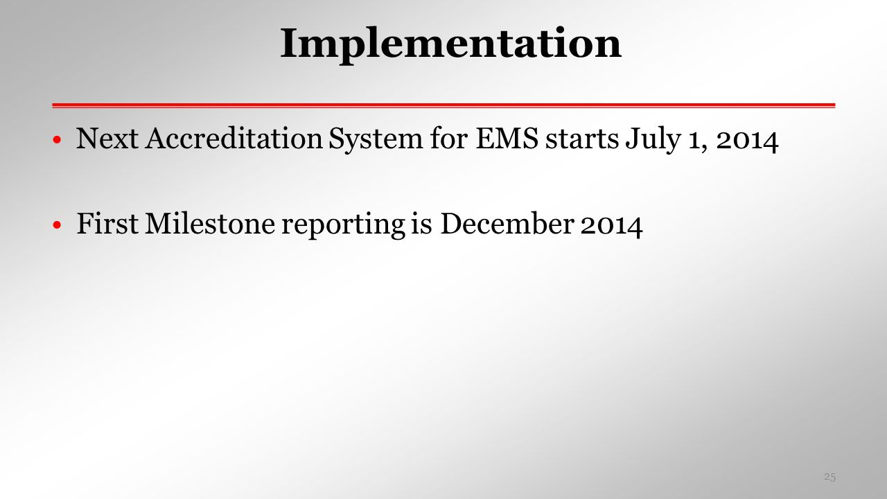 Implementation Next Accreditation System for EMS starts July 1, 2014