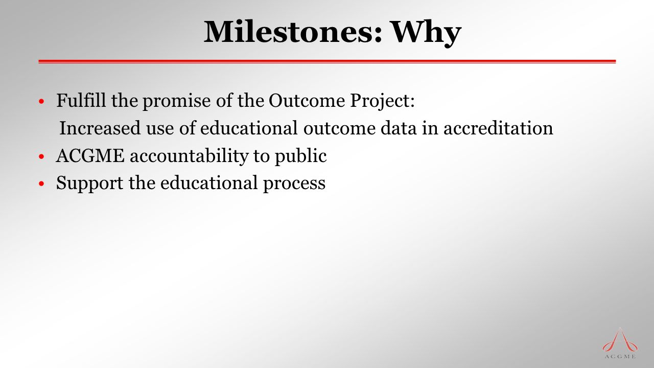 Milestones: Why Fulfill the promise of the Outcome Project: