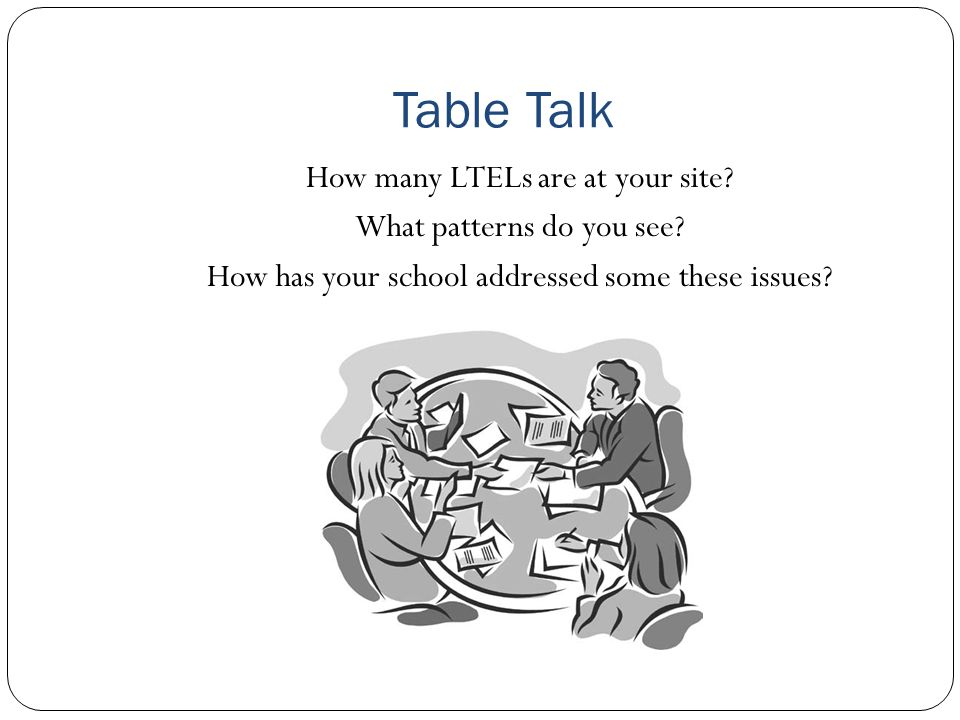 Table Talk How many LTELs are at your site What patterns do you see