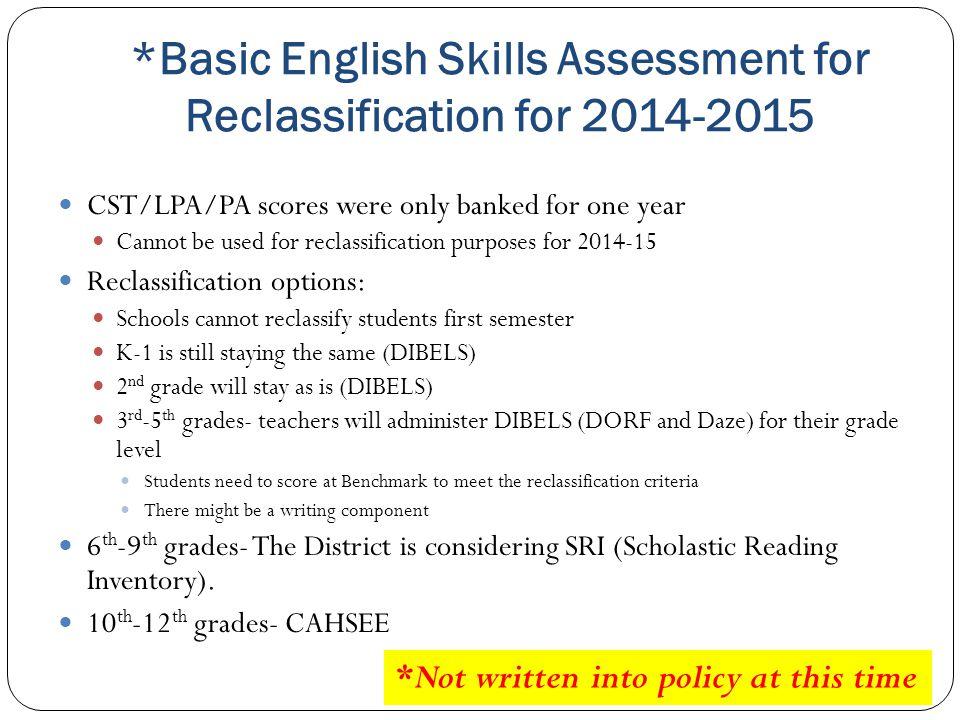*Basic English Skills Assessment for Reclassification for 2014-2015