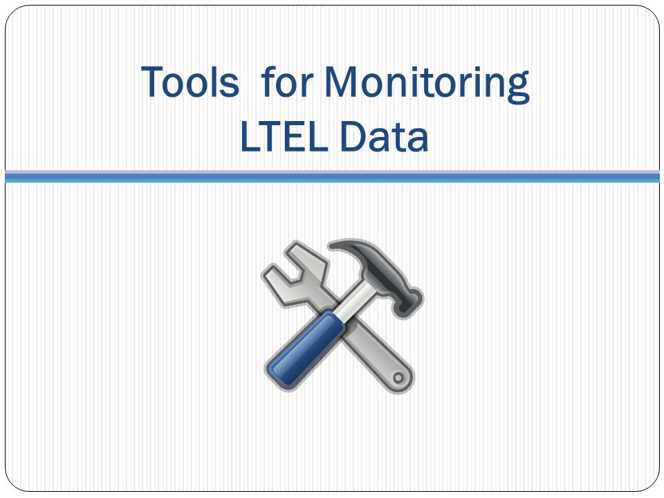 Tools for Monitoring LTEL Data