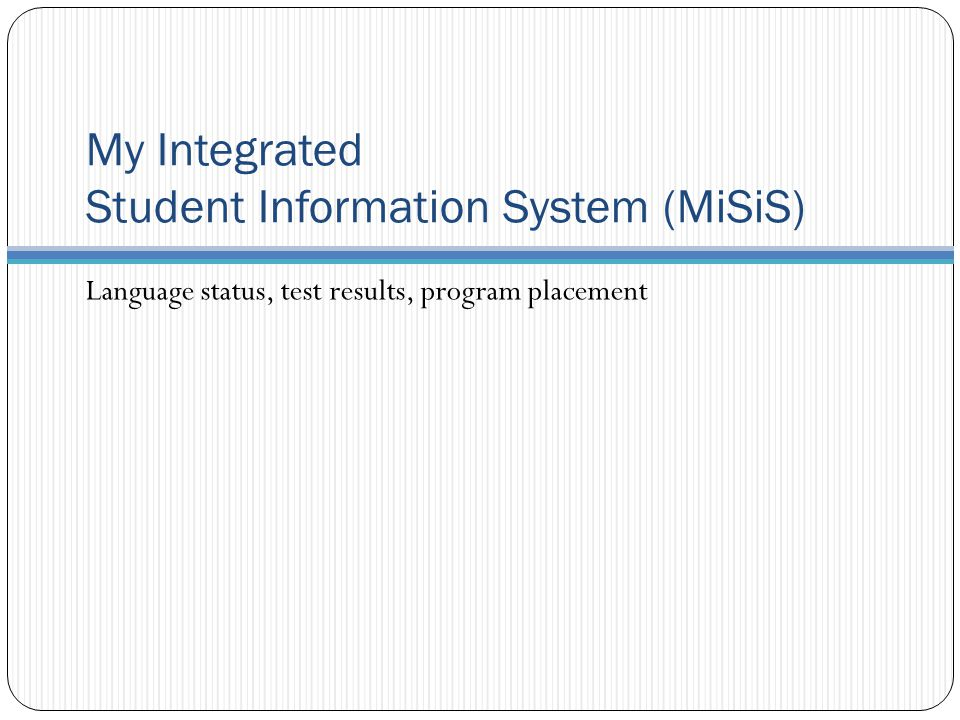 My Integrated Student Information System (MiSiS)