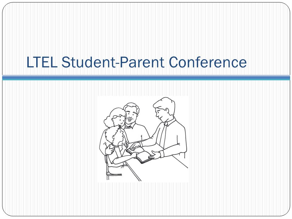 LTEL Student-Parent Conference