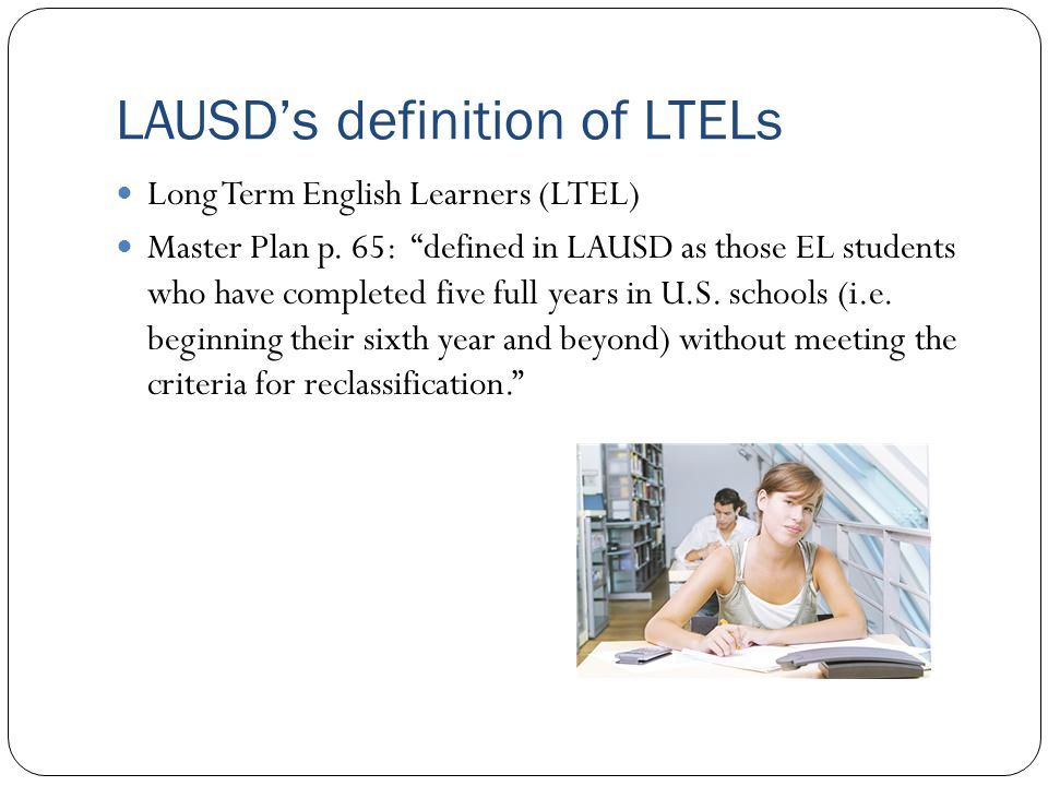 LAUSD's definition of LTELs