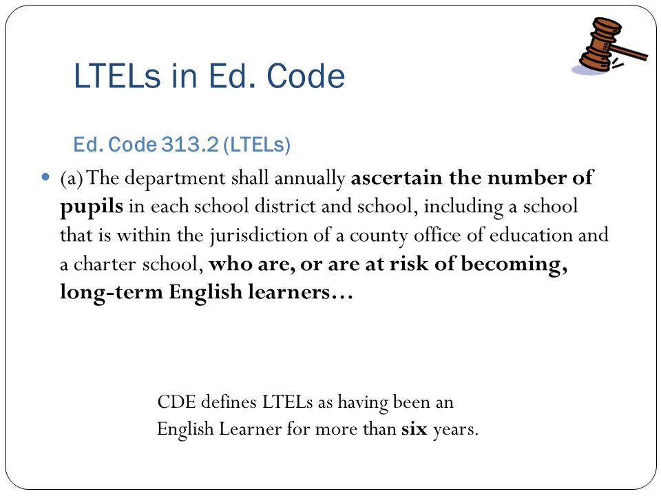 LTELs in Ed. Code Ed. Code 313.2 (LTELs)