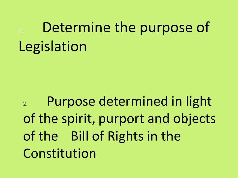 1. Determine the purpose of Legislation