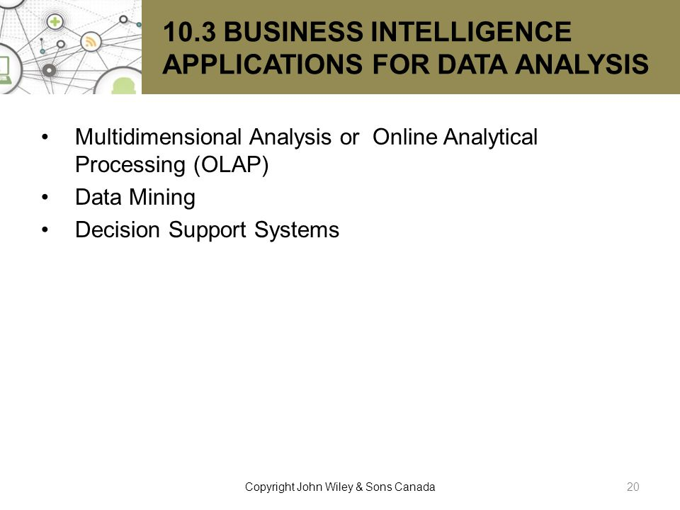 10.3 BUSINESS INTELLIGENCE APPLICATIONS FOR DATA ANALYSIS