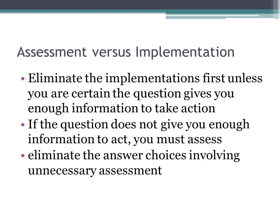 Assessment versus Implementation