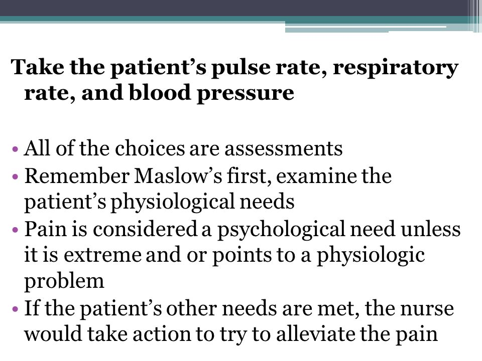 Take the patient's pulse rate, respiratory rate, and blood pressure