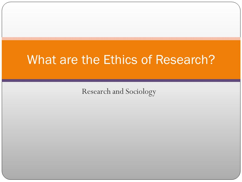 What are the Ethics of Research