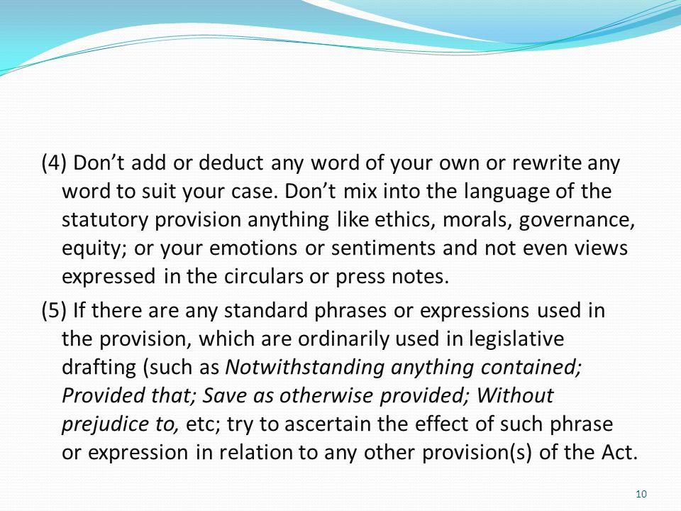 (4) Don't add or deduct any word of your own or rewrite any word to suit your case.