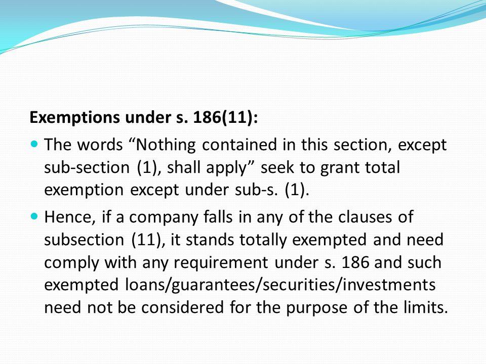 Exemptions under s. 186(11):