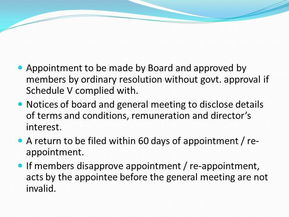 Appointment to be made by Board and approved by members by ordinary resolution without govt. approval if Schedule V complied with.
