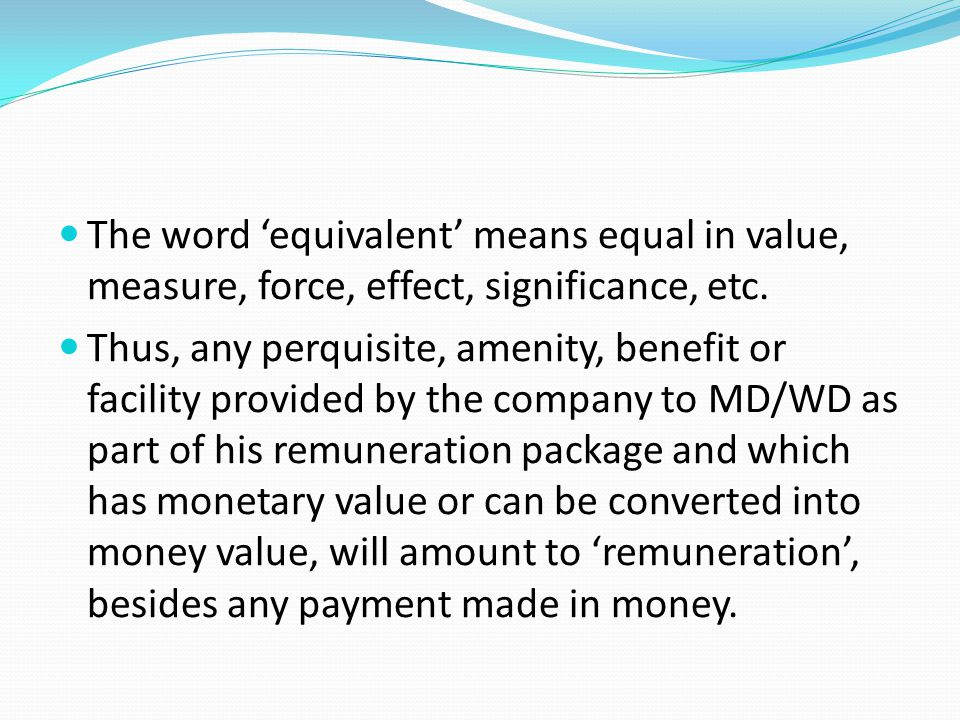 The word 'equivalent' means equal in value, measure, force, effect, significance, etc.