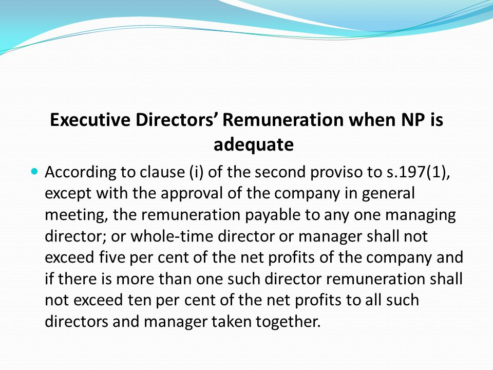 Executive Directors' Remuneration when NP is adequate