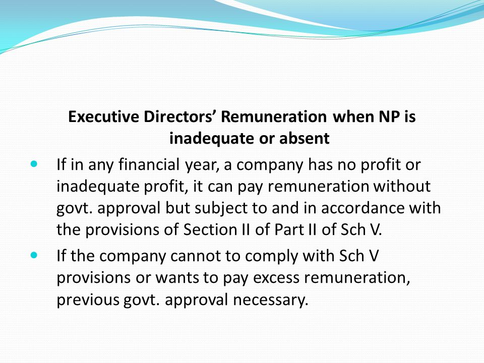 Executive Directors' Remuneration when NP is inadequate or absent