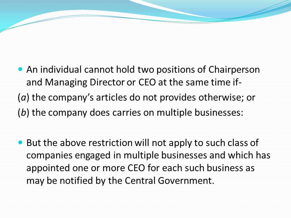 An individual cannot hold two positions of Chairperson and Managing Director or CEO at the same time if-
