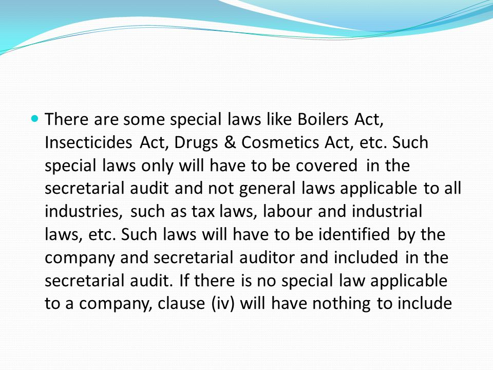 There are some special laws like Boilers Act, Insecticides Act, Drugs & Cosmetics Act, etc.