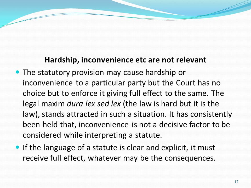 Hardship, inconvenience etc are not relevant
