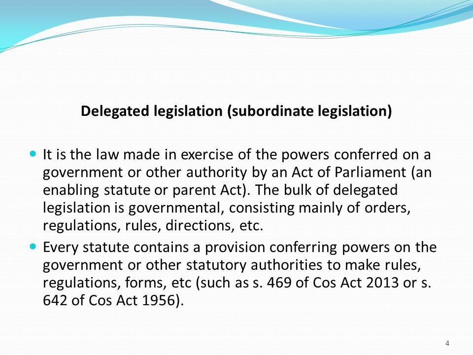 Delegated legislation (subordinate legislation)